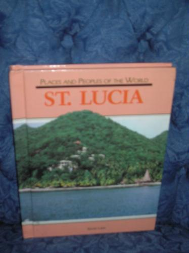 Saint Lucia (Places and Peoples of the World) Hardcover – February 1, 1988 Kevin Law Chelsea House Pub 1555461980 General