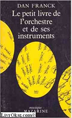 Le Petit Livre De L Orchestre Et De Ses Instruments Musique