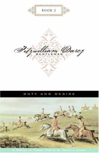 Duty and Desire (Fitzwilliam Darcy, Gentleman, Book 2) ebook