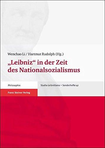 """""""Leibniz"""" in der Zeit des Nationalsozialismus: Internationale Arbeitstagung 23.-25. September 2010 (Studia Leibnitiana - Sonderhefte (STL-SO)) (German Edition)"""