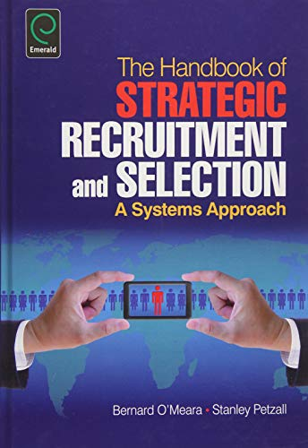 The Handbook of Strategic Recruitment and Selection: A Systems Approach