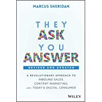 They Ask, You Answer - Revised: A Revolutionary Approach to Inbound Sales, Content Marketing, and Today's Digital…