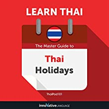 Learn Thai: The Master Guide to Thai Holidays for Beginners Audiobook by Innovative Language Learning LLC Narrated by ThaiPod101.com