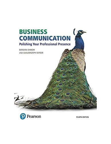 Business Communication: Polishing Your Professional Presence (4th Edition) (What's New in Business Communication)