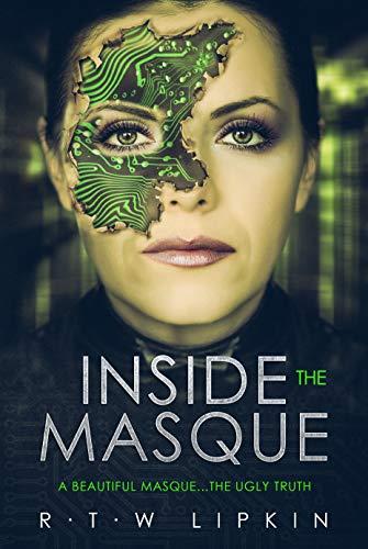 Inside the Masque by R. T. W. Lipkin