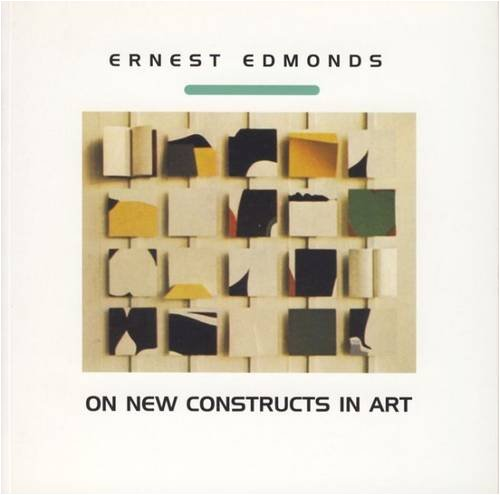 Read Online Ernest Edmonds on New Constructs in Art ebook