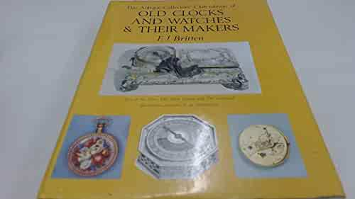 Antique Collectors' Club Edition of Old Clocks and Watches and Their Makers, 3rd Revised Edition