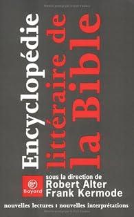 Encyclopédie littéraire de la Bible. Nouvelles lectures, nouvelles interprétations par Robert Alter