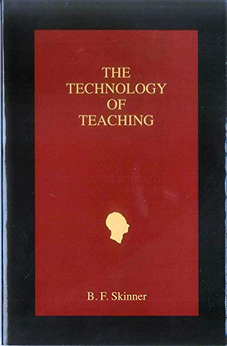The Technology of Teaching (Official B. F. Skinner Foundation Reprint Series / paperback edition)