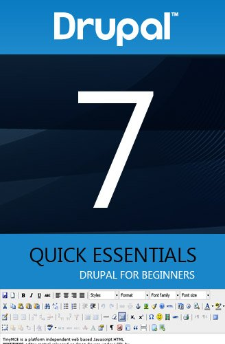 Drupal 7. Quick Essentials. For Beginners. 30 pages to success. (English Edition)