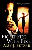 img - for Fight Fire with Fire (Dragon One, Book 4) book / textbook / text book