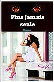 plus jamais seule 1?re partie french edition