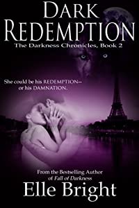 Dark Redemption: The Chronicles of Darkness, Book 2 (Volume 2) by Elle Bright (2014-01-24)