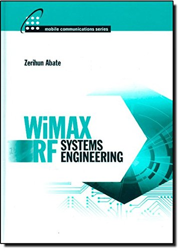 Wimax Rf Systems Engineering (Artech House Mobile Communications Library) Abate. Zerihun
