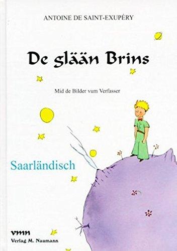 De glään Brins: Saarländisch (Le Petit Prince in deutschen Mundarten)