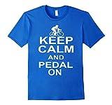 Keep Calm And Pedal On T-Shirt 3XL Royal Blue