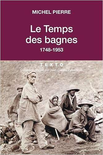 Le Temps Des Bagnes 9791021036222 Amazon Com Books