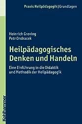 Heilpädagogisches Denken und Handeln: Eine Einführung in die Didaktik und Methodik der Heilpädagogik (Praxis Heilpadagogik)
