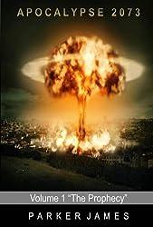 """Apocalypse 2073 (Volume 1) """"The Prophecy"""""""