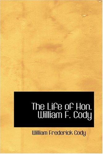 Read Online The Life of Hon. William F. Cody pdf