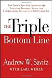img - for The Triple Bottom Line: How Today's Best-Run Companies Are Achieving Economic, Social and Environmental Success -- and How You Can Too by Andrew Savitz (2006-08-11) book / textbook / text book