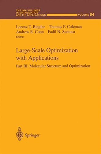 Large-Scale Optimization with Applications: Part III: Molecular Structure and Optimization (The IMA Volumes in Mathematics and its Applications) (Pt. 3)