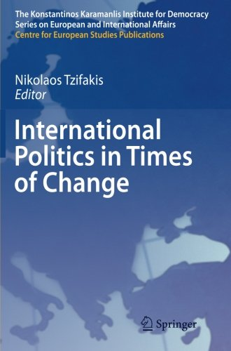 International Politics in Times of Change (The Konstantinos Karamanlis Institute for Democracy Series on European and In