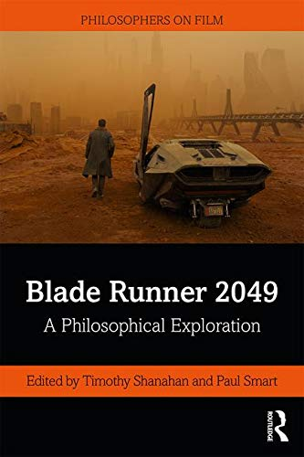 (Blade Runner 2049: A Philosophical Exploration (Philosophers on Film))