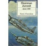 Grumman Aircraft since 1929, Rene J. Francillon, 087021246X