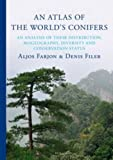 An Atlas of the World's Conifers, Aljos Farjon and Denis Filer, 9004211802