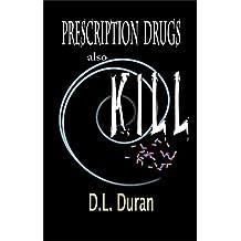 Prescription Drugs Also Kill