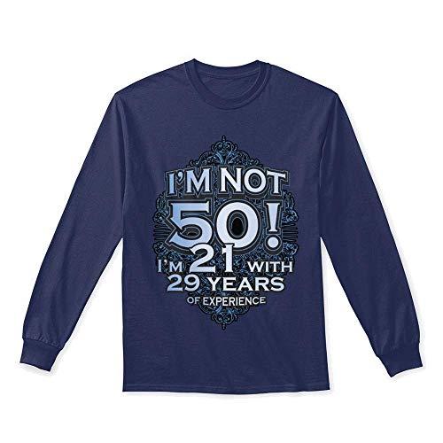 Im not 50 im 21 XL - Navy Long Sleeve Tshirt - Gildan 6.1oz Long Sleeve Tee