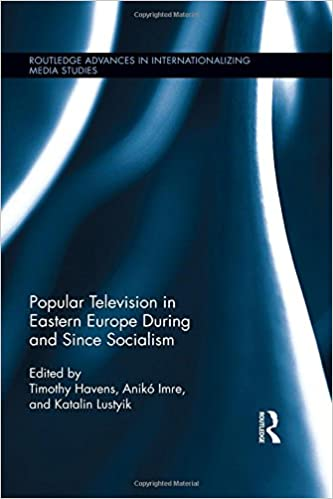 Book Popular Television in Eastern Europe During and Since Socialism (Routledge Advances in Internationalizing Media Studies)