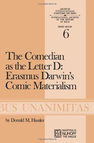 Download The Comedian as the Letter D: Erasmus Darwin's Comic Materialism (Archives Internationales D'Histoire Des Idées Minor) Pdf