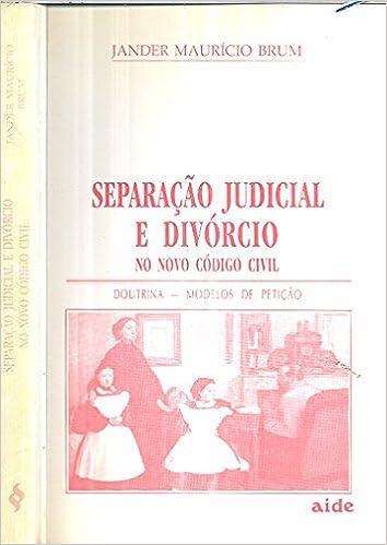 Separação Judicial E Divórcio No Novo Código Civil