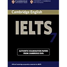 Cambridge IELTS 7 Student's Book with Answers: Examination Papers from University of Cambridge ESOL Examinations