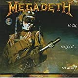 So Far, So Good...So What! [1988 Original Recording on Combat Records]
