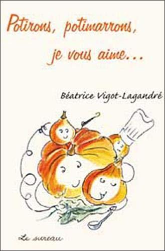 Potirons, potimarrons, je vous aime... Béatrice Vigot-Lagandré