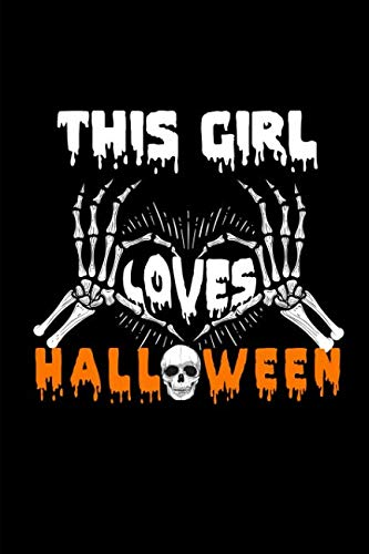 This Girl Loves Halloween: This is a blank, lined journal that makes a perfect Halloween gift for men or women. It's 6x9 with 120 pages, a convenient size to write things in. -