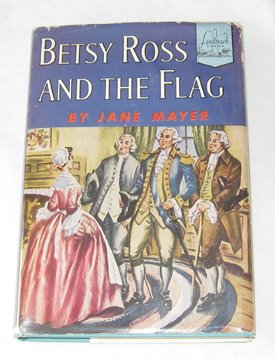 Betsy Ross Flag History - Betsy Ross and the Flag (Landmark Books #26)