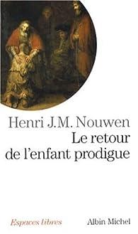 Le retour de l'enfant prodigue par Henri Jozef Machiel Nouwen