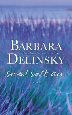 [ Sweet Salt Air Delinsky, Barbara ( Author ) ] { Hardcover } 2013 (Barbara Delinsky Sweet Salt Air)