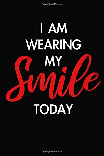 ccb6dcdd I Am Wearing My Smile Today. Blank Lined Journal Notebook Planner Diary.