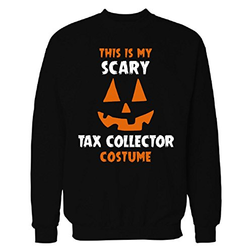 This Is My Scary Tax Collector Costume Halloween Gift - Sweatshirt Black 3XL (Tax Collector Costume)