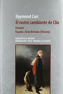 El rostro cambiante de Clío: Ensayos. España-Gran Bretaña El Arquero: Amazon.es: Carr, Raymond: Libros