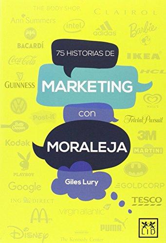 Descargar Libro 75 Historias De Marketing Con Moraleja Giles Lury