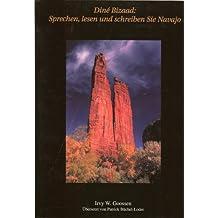 Dine Bizaad: Sprechen, lesen und schreiben Sie Navajo