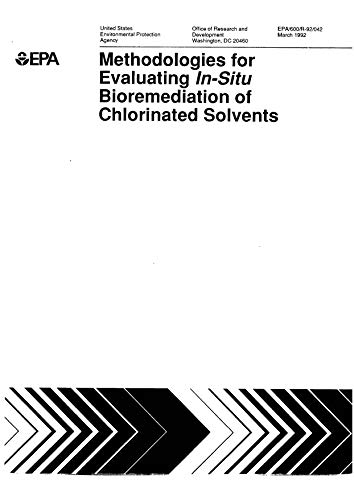 Methodologies For Evaluating In-situ Bioremediation Of Chlorinated Solvents - Solvents Chlorinated