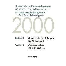 Schweizerische Kirchenrechtsquellen. Sources du droit ecclésial suisse. II: Religionsrecht des Bundes / Droit fédéral des religions