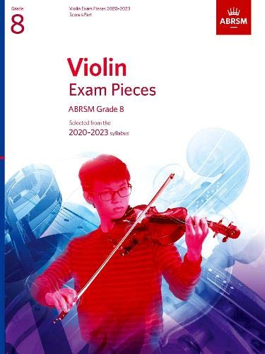 Violin Exam Pieces 2020-2023, ABRSM Grade 8, Score & Part: Selected from the 2020-2023 syllabus (ABRSM Exam Pieces)